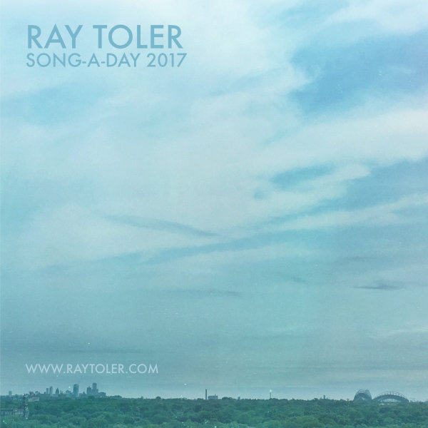 Ray Toler - Song-A-Day 2017